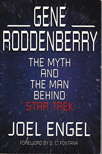 9780786880881: Gene Roddenberry: The Myth and the Man Behind Star Trek