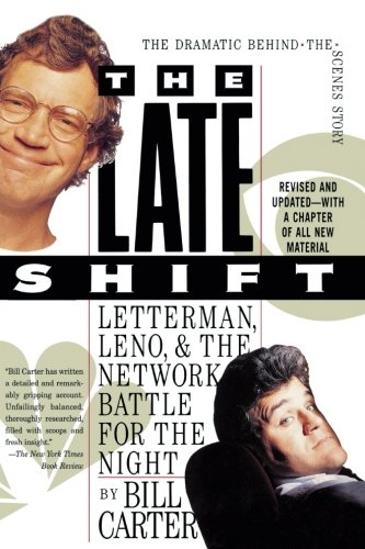 The Late Shift: Letterman, Leno, and the Network Battle for the Night (0786880899) by Carter, Bill