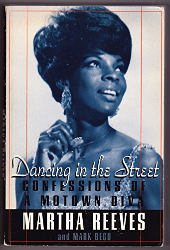 Dancing in the Street: Confessions of a Motown Diva: Reeves, Martha, Bego, Mark
