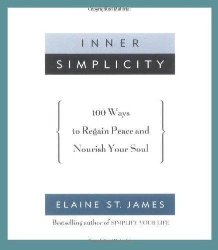 Inner Simplicity: 100 Ways to Regain Peace: St. James, Elaine