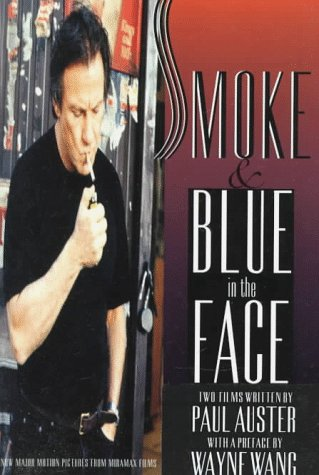 SMOKE & BLUE IN THE FACE: Two Film Scripts