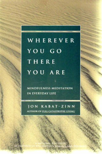 9780786880997: Wherever You Go, There You Are: Mindfulness Meditation in Everyday Life