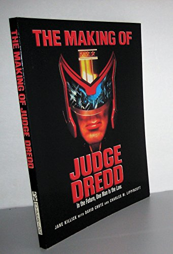 9780786881062: The Making of Judge Dredd: In the Future, One Man is the Law