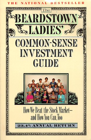 Beardstown Ladies Common-Sense Investment Guide: How We Beat the Stock Market-And How You Can Too