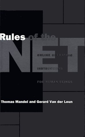 Rules of the Net: On-Line Operating Instructions for Human Beings: Mandel, Thomas and Gerard Van ...
