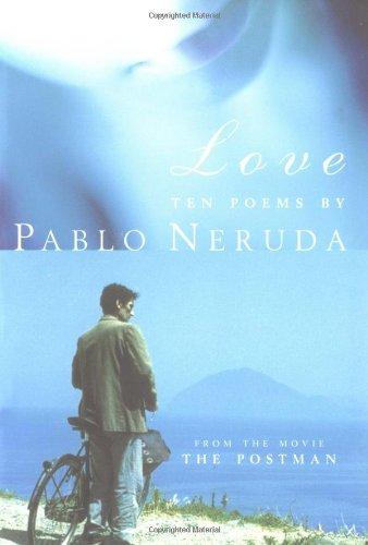 Love: Ten Poems: Pablo Neruda