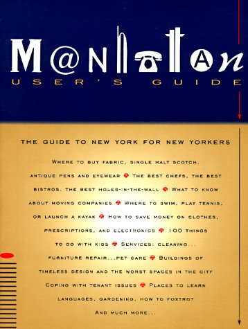 Manhattan Users Guide: The Guide to New York for New Yorkers: Suisman, Charles