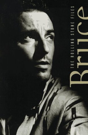 Bruce Springsteen: The Rolling Stone Files (0786881534) by Editors of Rolling Stone