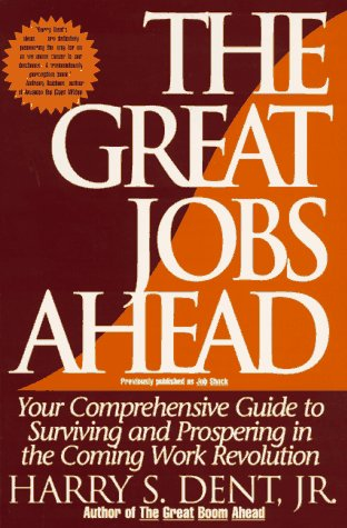 9780786881581: Great Jobs Ahead: Your Comprehensive Guide to Personal Business Profit in the New Era of Prosperity