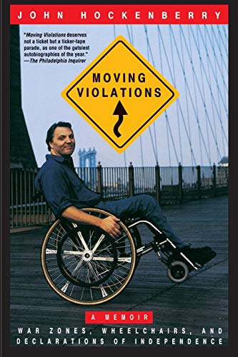 9780786881628: Moving Violations: War Zones, Wheelchairs, and Declarations of Independence