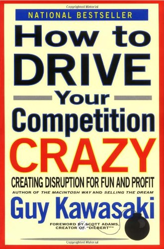 9780786881635: How to Drive Your Competition Crazy: Creating Disruption for Fun and Profit
