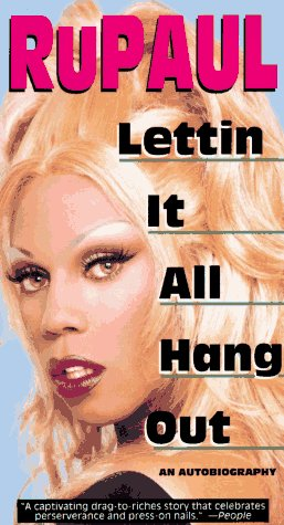 Lettin It All Hang Out: An Autobiography: Rupaul