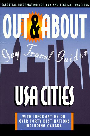 Out & About: USA Cities: Essential Information for Gay and Lesbian Travelers (Out & About ...