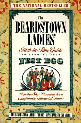 9780786881864: The Beardstown Ladies' Stitch-In-Time Guide to GrowingYour Nest Egg: Step-by-Step Planning for a Comfortable Financial Future