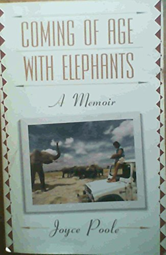 Coming of Age With Elephants: A Memoir: Poole, Joyce
