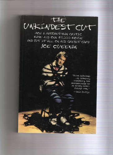 The Unkindest Cut: How a Hatchet-Man Critic Made His Own $7000 Movie and Put It All On His Credit Card (0786881984) by Joe Queenan