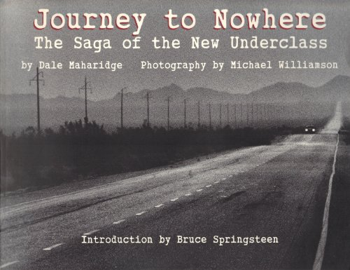 Journey to Nowhere: The Saga of the New Underclass (0786882042) by Bruce Springsteen; Dale Maharidge; Michael Williamson