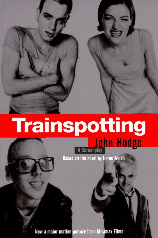 Trainspotting: A Screenplay (Signed by Irvine Welsh): Hodge, John (Screenplay); Welsh, Irvine (...