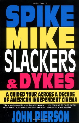 9780786882229: Spike, Mike, Slackers, & Dykes: A Guided Tour Across a Decade of American Independent Cinema