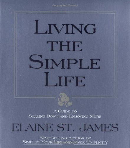 9780786882427: Living the Simple Life: A Guide to Scaling Down & Enjoying More