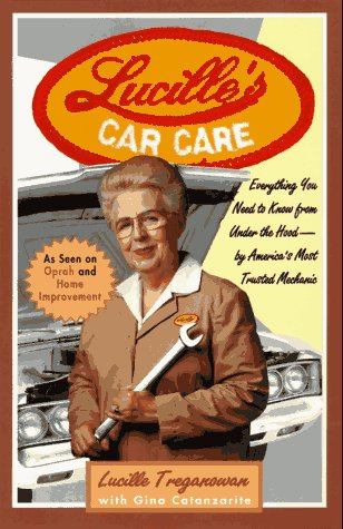 9780786882434: Lucille's Car Care: Everything You Need to Know From Under the Hood--By America's Most Trusted Mechanic