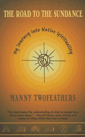 9780786882441: Road to the Sundance: My Journey Into Native Spirituality