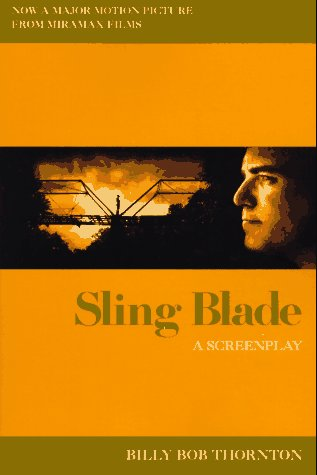 [signed] Sling Blade: A Screenplay