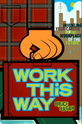 Work This Way: How 1000 Young People designed their own careers in the new workplace- and how you ...