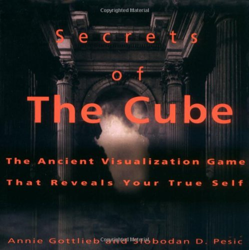 9780786882571: Secrets of the Cube: The Ancient Visualization Game That Reveals Your True Self