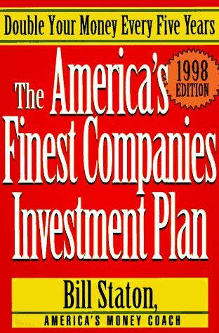 The America's Finest Companies Investment Plan 1998: Double Your Money Every Five Years (1998 ...