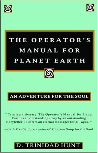 Operator's Manual for Planet Earth: An Adventure for the Soul: Hunt, D. Trinidad
