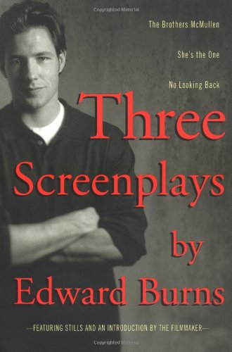 Three Screenplays: The Brothers McMullen, She's the: Burns, Edward