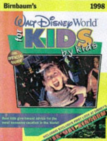 9780786882779: Birnbaum's Walt Disney World for Kids by Kids: The Official Guide (Serial)