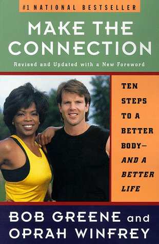 9780786882984: Make the Connection: Ten Steps to a Better Body-- and a Better Life