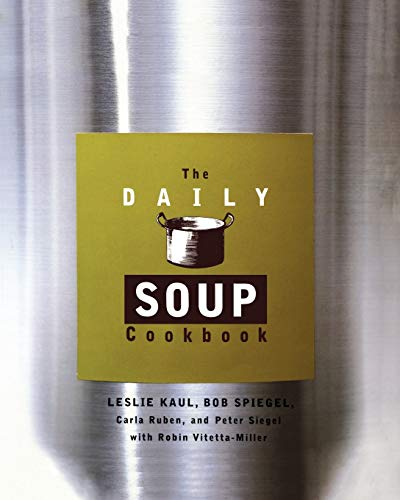9780786883004: The Daily Soup Cookbook