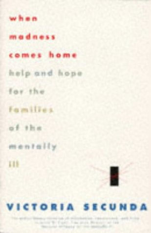 9780786883264: When Madness Comes Home: Help and Hope for Families of the Mentally Ill