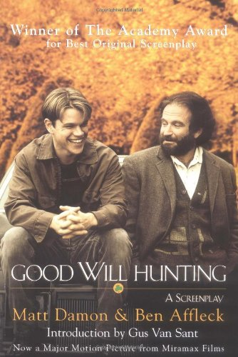 Good Will Hunting: A Screenplay: Affleck, Ben; Damon, Matt