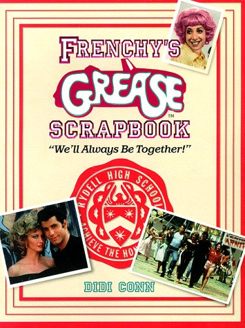 9780786883455: Frenchy's Grease Scrapbook: We'll Always Be Together