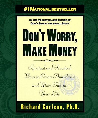 9780786883608: Don't Worry, Make Money: Spiritual & Practical Ways to Create Abundance and More Fun in Your Life