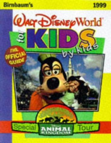 9780786883684: Birnbaum's 99 Walt Disney World for Kids by Kids (Birnbaum's Walt Disney World for Kids By Kids)