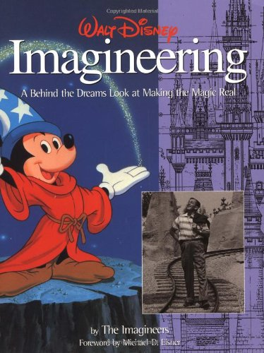 9780786883721: Walt Disney Imagineering: A Behind the Dreams Look At Making the Magic Real