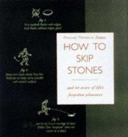 How to Skip Stones: And 43 More of Life's Forgotten Pleasures (0786883766) by Bauer, Eddie
