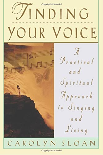 9780786883882: Finding Your Voice: A Practical and Philosophical Guide to Singing and Living