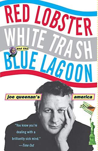 Red Lobster, White Trash, & the Blue Lagoon: Joe Queenan's America: Joe Queenan