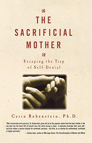 9780786884100: The Sacrificial Mother: Escaping the Trap of Self-Denial