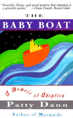 The Baby Boat : A Memoir of: Patty Dann
