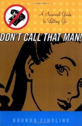 9780786884278: Don't Call That Man!: A Survival Guide to Letting Go