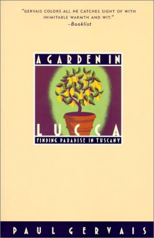 9780786884391: A Garden in Lucca: Finding Paradise in Tuscany