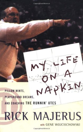 9780786884452: My Life on a Napkin: Pillow Mints, Playground Dreams, and Coaching the Runnin' Utes