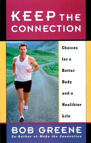 9780786884537: Keep the Connection: Choices for a Better Body and a Healthier Life